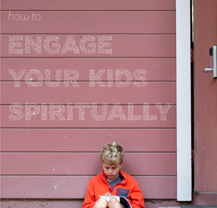 Engage your kids spiritually